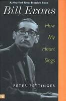 Bill Evans. How My Heart Sings by Pettinger, Peter (Paperback book, 2002)