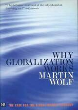 Why Globalization Works (Yale Nota Bene), Wolf, Martin , Good   Fast Delivery