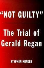 Not Guilty: The Surprising Trial of Gerald Regan Kimber, Stephen Hardcover