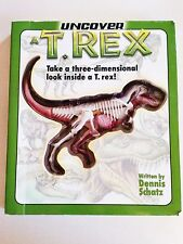 Uncover Books Uncover  A Three-Dimensional Look Inside a T. Rex Dinosaur