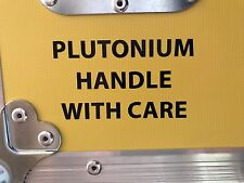 Plutonium Handle With Care Sticker Back To The Future Delorean BTTF etc
