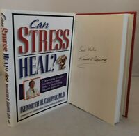 Can Stress Heal? By Kenneth H. Cooper SIGNED Hardcover Book