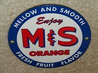 "VINTAGE ENJOY M & S ORANGE SODA 4"" PORCELAIN METAL POP FRUIT GASOLINE & OIL SIGN"