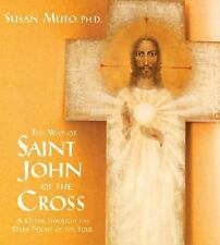 The Way of St. John of the Cross: A Guide Through the Dark Night of the Soul, Su
