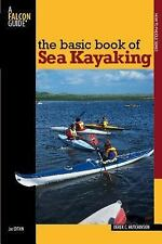 The Basic Book of Sea Kayaking (How to Paddle Series)