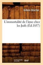 L'Immortalite de L'Ame Chez Les Juifs (Ed.1857) (Paperback or Softback)