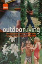 Like New, B&Q Outdoor Living: The Inspirational New Step-by-step Guide to Today'