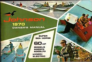 1970 JOHNSON 60 HP SUPER SEA-HORSE  OUTBOARD OWNERS MANUAL NEW NICE (871)