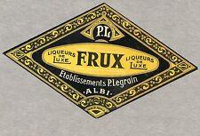 ETIQUETTE ALCOOL / LIQUEURS DE LUXE FRUX / ALBI / ETABLISSEMENTS LEGRAIN