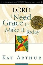 Lord, I Need Grace to Make It Today: A Devotional Study on Gods Power for Daily