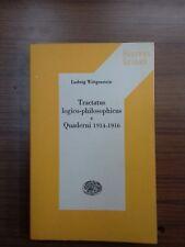 LUDWIG WITTGENSTEIN TRACTATUS LOGICO- PHILOSOPHICUS E QUADERNI 1914-1916 EINAUDI