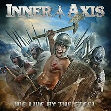 Inner Axis - We Live By The Steel [CD]