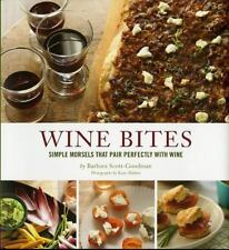 Wine Bites: 64 Simple Nibbles That Pair Perfectly with Wine: By Scott-Goodman...