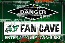 SASKATCHEWAN ROUGHRIDERS FAN CAVE SIGN