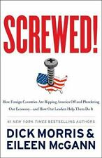 Screwed! by Eileen McGann and Dick Morris (2012, Hardcover)