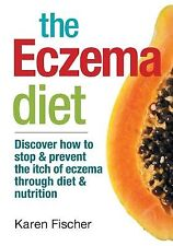 The Eczema Diet Discover How Stop Prevent Itch Ecz by Fischer Karen -Paperback