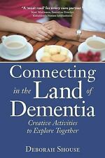 Connecting in the Land of Dementia : Creative Activities for Caregivers by...
