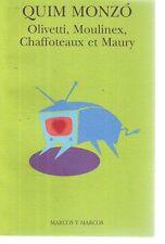 Olivetti, Moulinex, Chaffoteaux et Maury Marcos Y Marcos. 1999