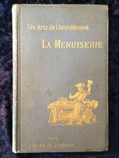 La Menuiserie Les Arts de l'Ameublement - Havard XIX ème illustré Artisanat