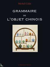 Grammaire de l' Objet Chinois, livre de M. Culas