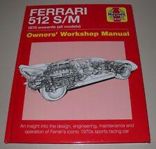 Owner´s Workshop Manual Ferrari 512 S/M Reparaturanleitung Baujahre ab 1970!
