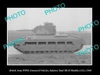 OLD 8x6 HISTORIC PHOTO WWII BRITISH MILITARY MATILDA Mk 2 INFANTRY TANK c1940