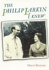 Philip Larkin I Knew (Philip Larkin Society Monograph Series), By Brennan, Maeve