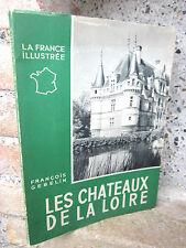 Livret: Les châteaux de la Loire, Fr. Gebelin, La France illustrée 1950