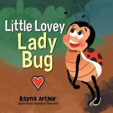 Little Lovey Lady Bug by Reyna Arthur (2013, Paperback)