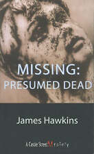 Missing: Presumed Dead: An Inspector Bliss Mystery by James Hawkins...
