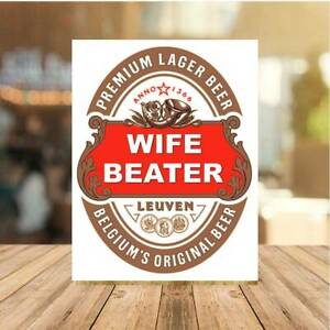 Wife Beater Stella fUNNY Bar Sign Metal sign man cave shed garage home pub