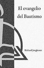 El Evangelio del Bautismo (The Gospel of Baptism) by Richard Jungkuntz (1989,...