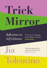 Trick Mirror: Reflections on Self-Delusion | Jia Tolentino