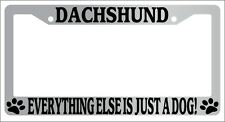 Chrome License Plate Frame Dachshund Everything Else Is Just A Dog! Auto 366