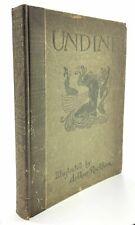 Arthur Rackham De la Motte Fouqué, ill / Undine 1st Edition 1911