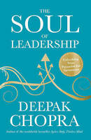 The Soul of Leadership Unlocking Your Potential for Greatness by Deepak Chopra
