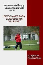 Lecciones de Rugby, Lecciones de Vida: Diez Claves para la Evolución Del...