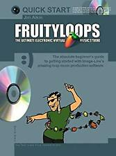 Fruityloops : The Ultimate Electronic Virtual Music Studio by Aikin, Jim