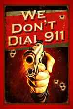 *WARNING WE DON'T CALL 911!* METAL SIGN USA 8X12 NO TRESPASSING BEWARE KEEP OUT