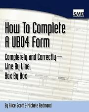 How to Complete a UB04 Form Completely and Correctly - Line by Line, Box by...