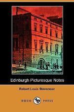Edinburgh Picturesque Notes by Robert Louis Stevenson (2007, Paperback)