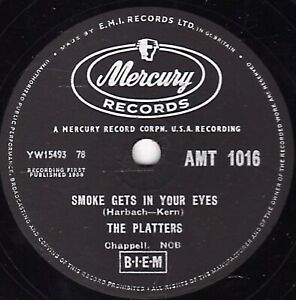 RARE 1959 UK No 1 THE PLATTERS 78  SMOKE GETS IN YOUR EYES  MERCURY AMT 1016 V+
