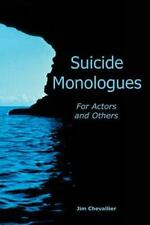 Suicide Monologues for Actors and Others by Jim Chevallier (2015, Paperback)