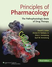 Principles of Pharmacology : The Pathophysiologic Basis of Drug Therapy by Ehri…