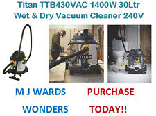 Titan TTB430VAC 1400W 30Ltr Wet & Dry Vacuum Cleaner 240V ** PURCHASE TODAY **
