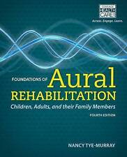 Foundations of Aural Rehabilitation: Children, Adults, and Their Family...