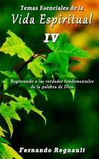 Temas Esenciales de la Vida Espiritual IV by Fernando Regnault (2013, Paperback)