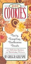 201 Cookies - Tasty-Tempting-Toothsome Treats, HB by Gregg R. Gillespie