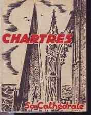 MONOGRAPHIE DE LA CATHEDRALE DE CHARTRES 1956