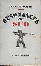 SCOUTISME / RESONNANCES DU SUD - GUY DE LARIGAUDIE - POLYNESIE - PLON -1938-
